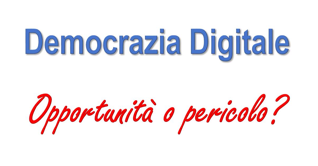 Democrazia digitale: opportunità o pericolo
